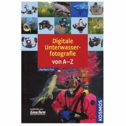 Digitale Unterwasserfotographie von A-Z vom Kosmos Verlag